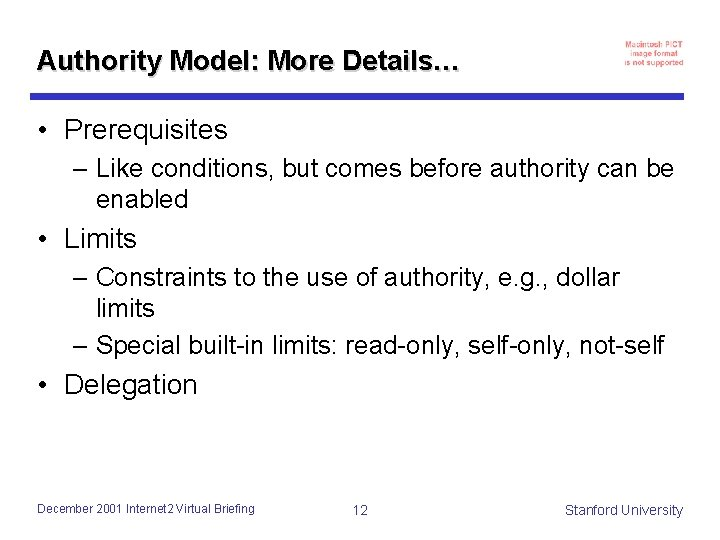 Authority Model: More Details… • Prerequisites – Like conditions, but comes before authority can