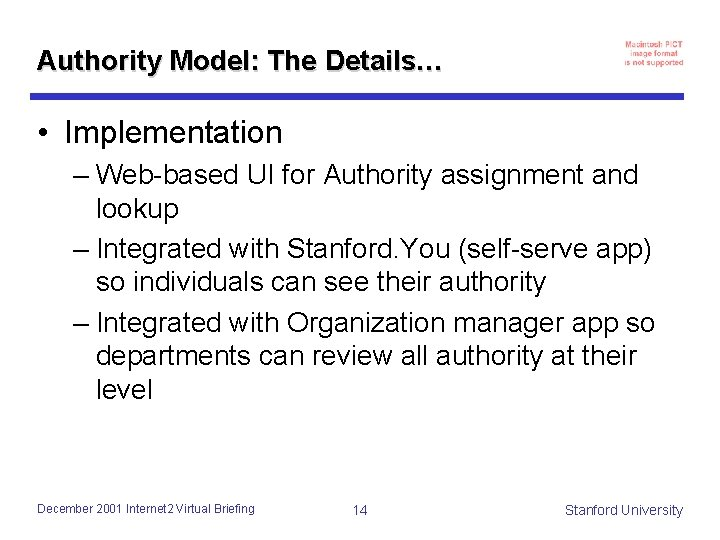 Authority Model: The Details… • Implementation – Web-based UI for Authority assignment and lookup