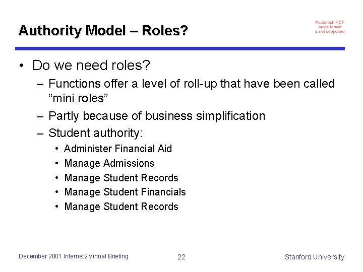 Authority Model – Roles? • Do we need roles? – Functions offer a level