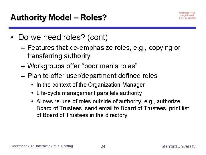 Authority Model – Roles? • Do we need roles? (cont) – Features that de-emphasize
