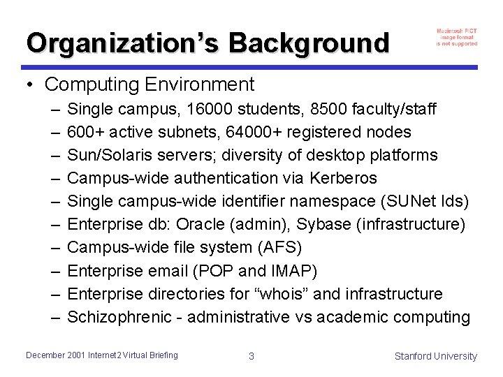 Organization's Background • Computing Environment – – – – – Single campus, 16000 students,