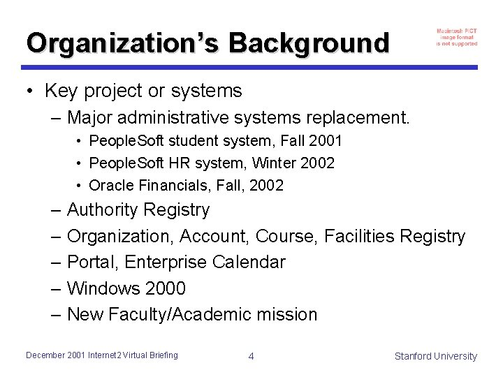 Organization's Background • Key project or systems – Major administrative systems replacement. • People.