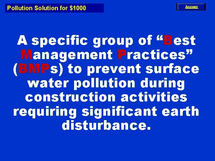 """Pollution Solution for $1000 Answer A specific group of """"Best Management Practices"""" (BMPs) to"""