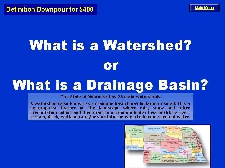 Definition Downpour for $400 Main Menu What is a Watershed? or What is a
