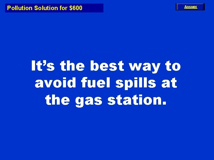 Pollution Solution for $600 It's the best way to avoid fuel spills at the