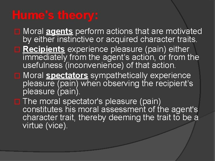 Hume's theory: Moral agents perform actions that are motivated by either instinctive or acquired