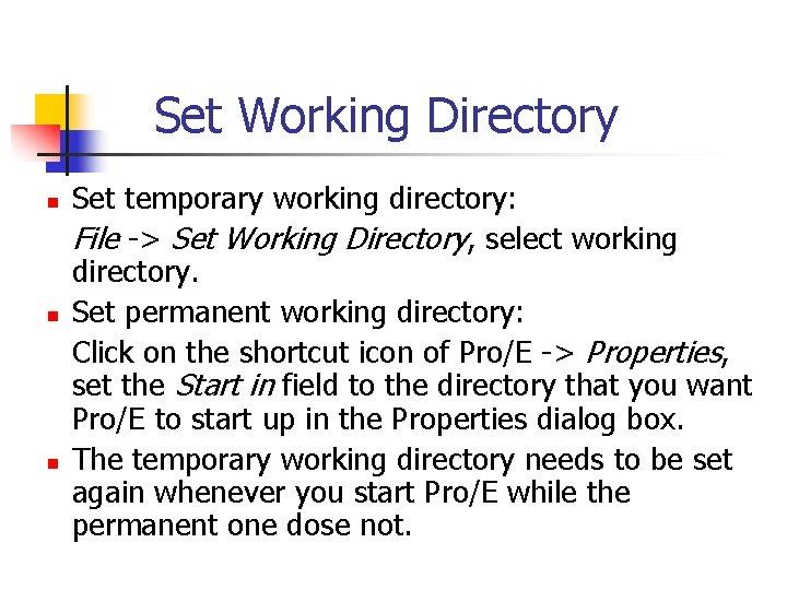 Set Working Directory n n n Set temporary working directory: File -> Set Working