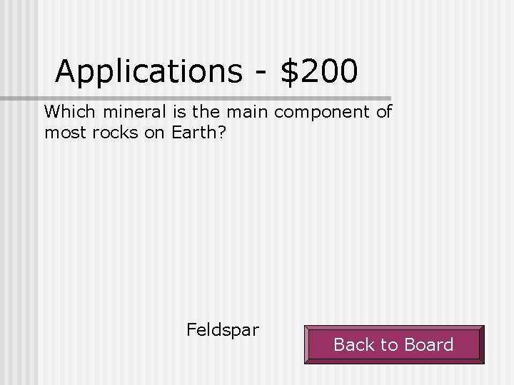 Applications - $200 Which mineral is the main component of most rocks on Earth?