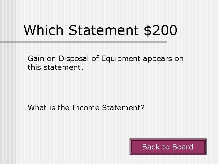 Which Statement $200 Gain on Disposal of Equipment appears on this statement. What is