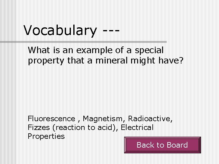 Vocabulary --What is an example of a special property that a mineral might have?
