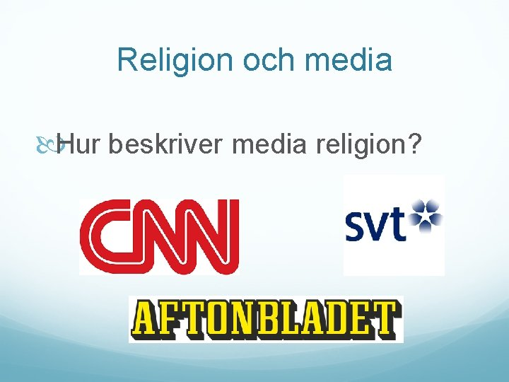 Religion och media Hur beskriver media religion?