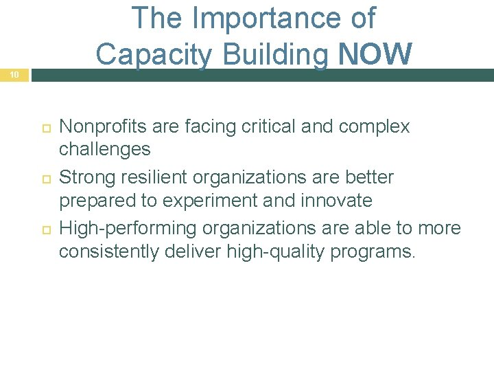 The Importance of Capacity Building NOW 10 Nonprofits are facing critical and complex challenges