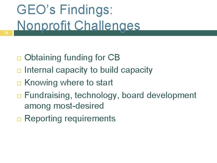 14 GEO's Findings: Nonprofit Challenges Obtaining funding for CB Internal capacity to build capacity
