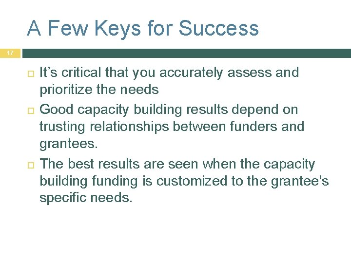A Few Keys for Success 17 It's critical that you accurately assess and prioritize
