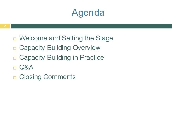 Agenda 2 Welcome and Setting the Stage Capacity Building Overview Capacity Building in Practice