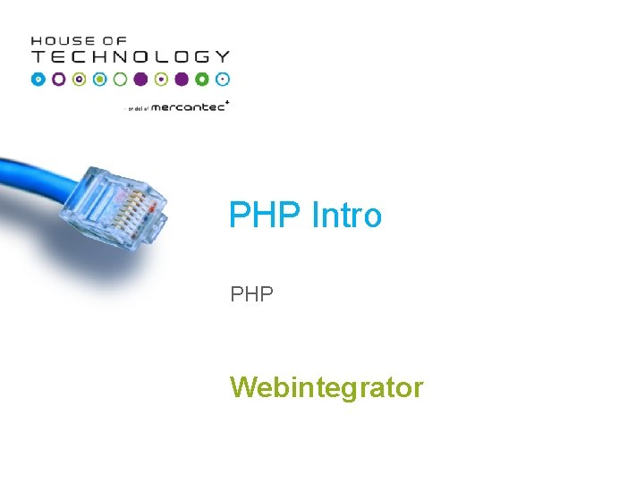 PHP Intro PHP Webintegrator