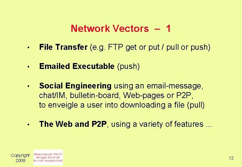 Network Vectors – 1 • File Transfer (e. g. FTP get or put /