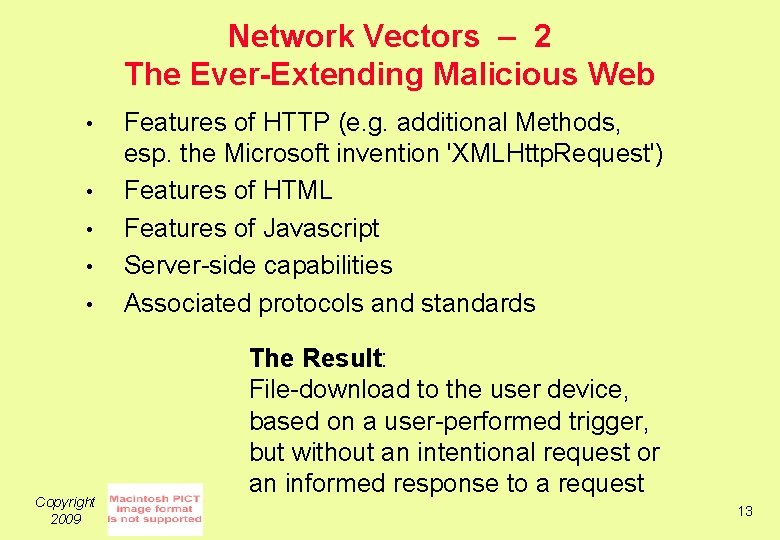 Network Vectors – 2 The Ever-Extending Malicious Web • • • Copyright 2009 Features
