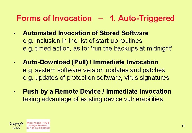Forms of Invocation – 1. Auto-Triggered • Automated Invocation of Stored Software e. g.