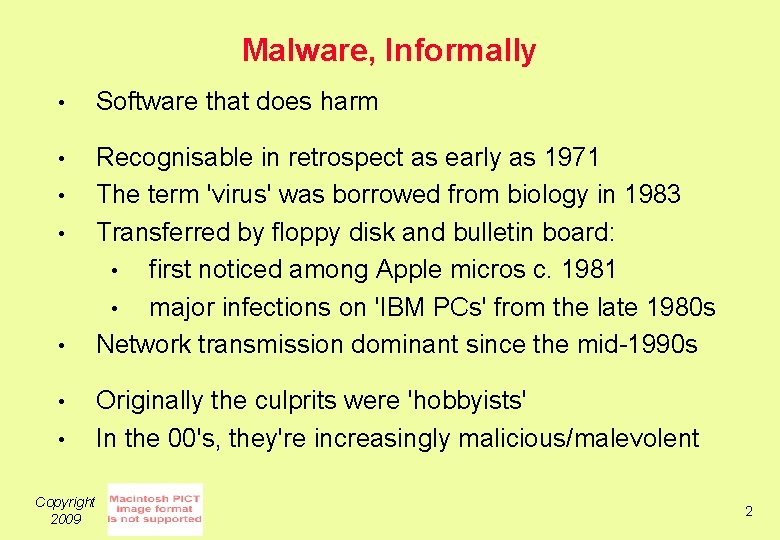 Malware, Informally • Software that does harm • Recognisable in retrospect as early as