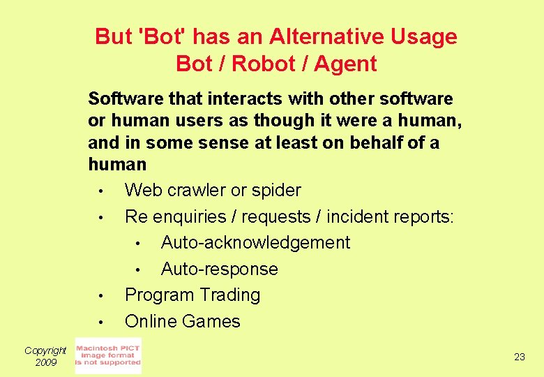 But 'Bot' has an Alternative Usage Bot / Robot / Agent Software that interacts