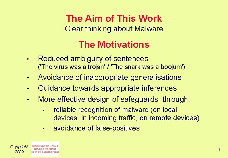 The Aim of This Work Clear thinking about Malware The Motivations • Reduced ambiguity