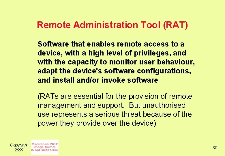 Remote Administration Tool (RAT) Software that enables remote access to a device, with a