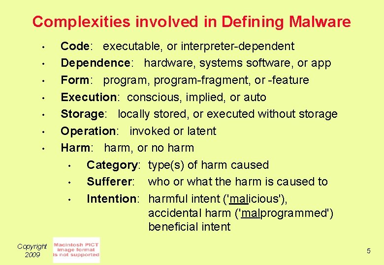 Complexities involved in Defining Malware • • Copyright 2009 Code: executable, or interpreter-dependent Dependence: