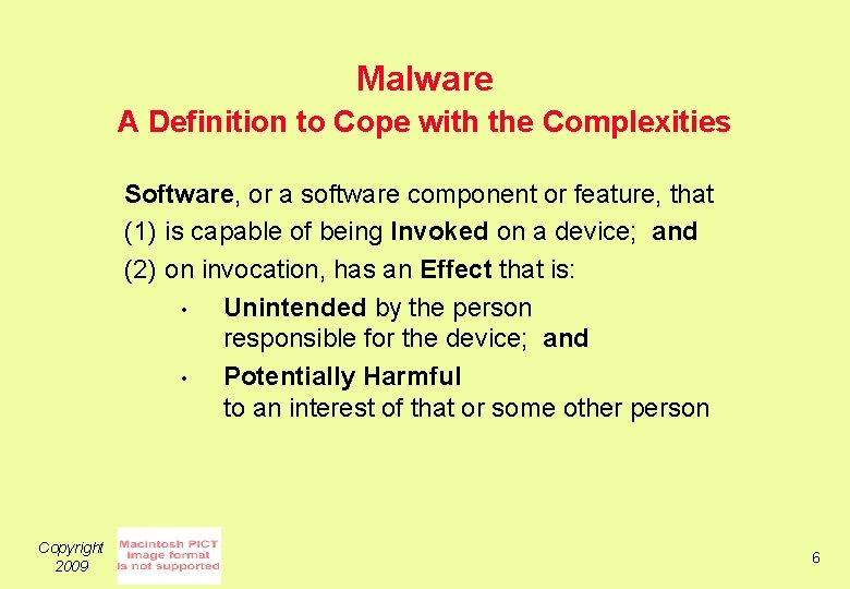Malware A Definition to Cope with the Complexities Software, or a software component or