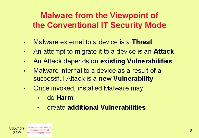 Malware from the Viewpoint of the Conventional IT Security Mode • • • Copyright
