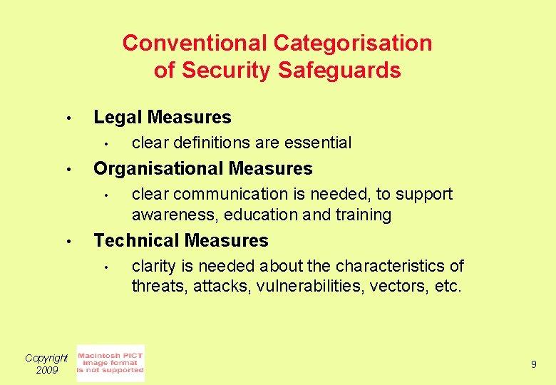Conventional Categorisation of Security Safeguards • Legal Measures • • Organisational Measures • •
