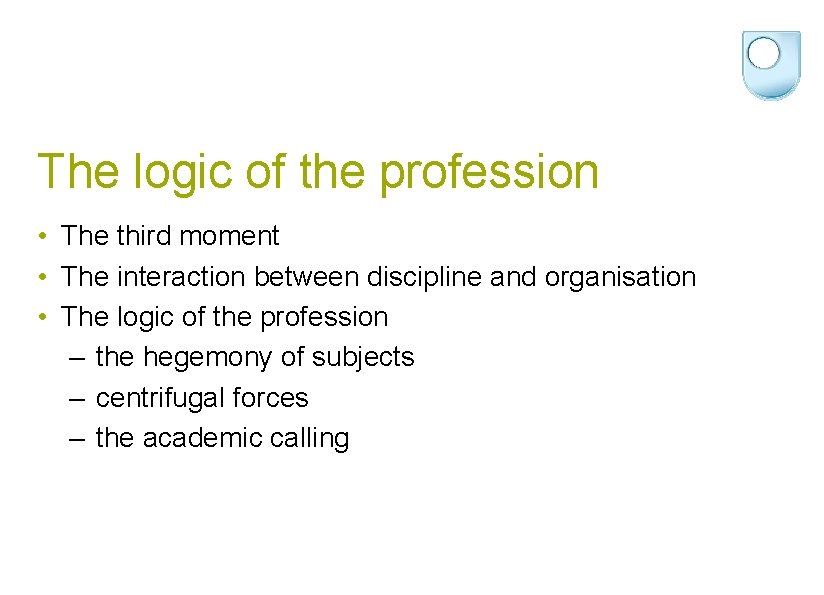 The logic of the profession • The third moment • The interaction between discipline