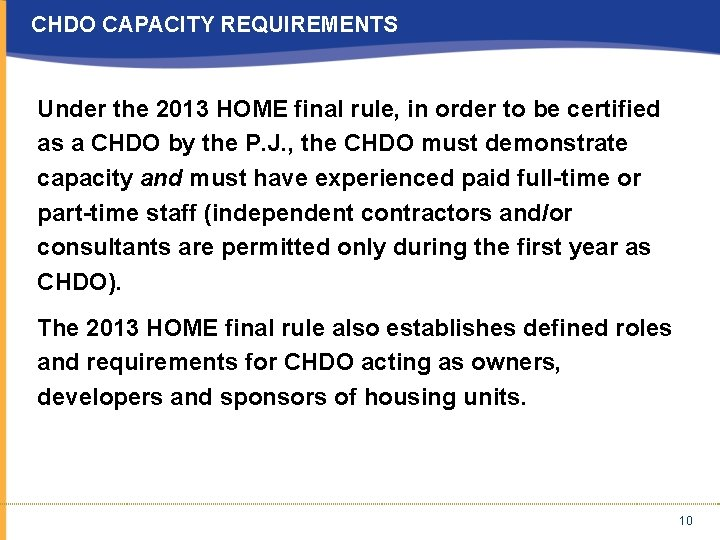 CHDO CAPACITY REQUIREMENTS Under the 2013 HOME final rule, in order to be certified