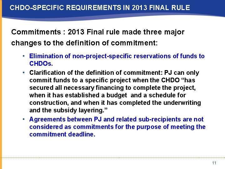 CHDO-SPECIFIC REQUIREMENTS IN 2013 FINAL RULE Commitments : 2013 Final rule made three major