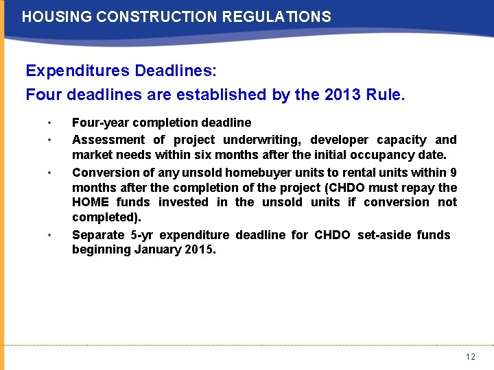 HOUSING CONSTRUCTION REGULATIONS Expenditures Deadlines: Four deadlines are established by the 2013 Rule. •