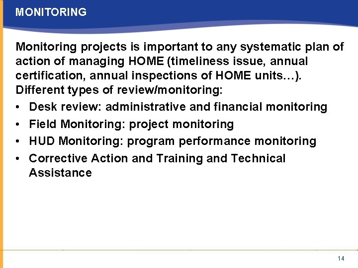 MONITORING Monitoring projects is important to any systematic plan of action of managing HOME