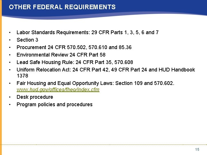 OTHER FEDERAL REQUIREMENTS • • • Labor Standards Requirements: 29 CFR Parts 1, 3,