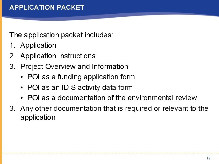 APPLICATION PACKET The application packet includes: 1. Application 2. Application Instructions 3. Project Overview