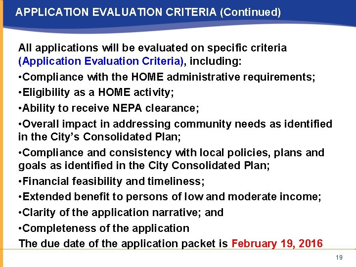 APPLICATION EVALUATION CRITERIA (Continued) All applications will be evaluated on specific criteria (Application Evaluation