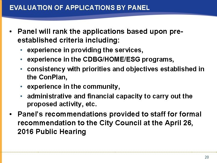 EVALUATION OF APPLICATIONS BY PANEL • Panel will rank the applications based upon preestablished