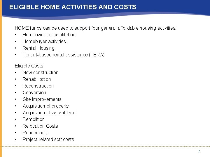 ELIGIBLE HOME ACTIVITIES AND COSTS HOME funds can be used to support four general