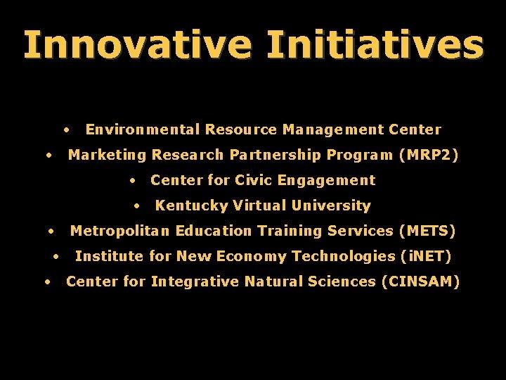 Innovative Initiatives • Environmental Resource Management Center • Marketing Research Partnership Program (MRP 2)