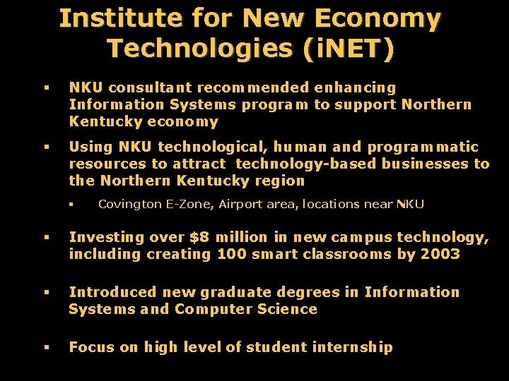 Institute for New Economy Technologies (i. NET) § NKU consultant recommended enhancing Information Systems
