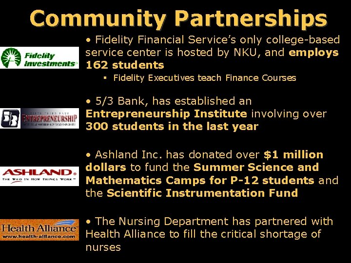 Community Partnerships • Fidelity Financial Service's only college-based service center is hosted by NKU,