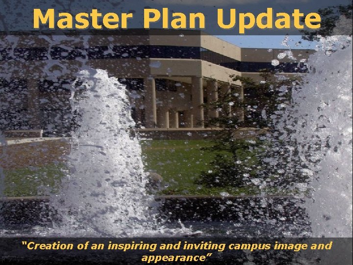 """Master Plan Update NKU Fountain Image """"Creation of an inspiring and inviting campus image"""