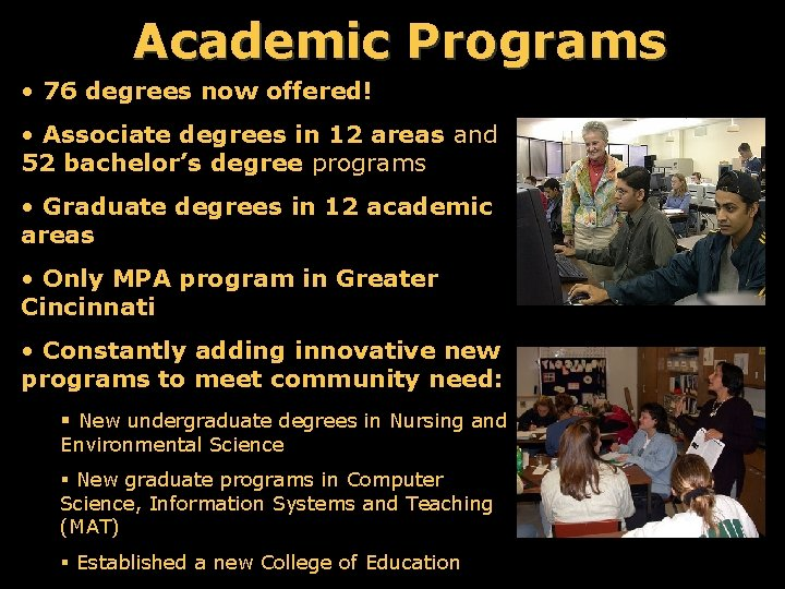 Academic Programs • 76 degrees now offered! • Associate degrees in 12 areas and