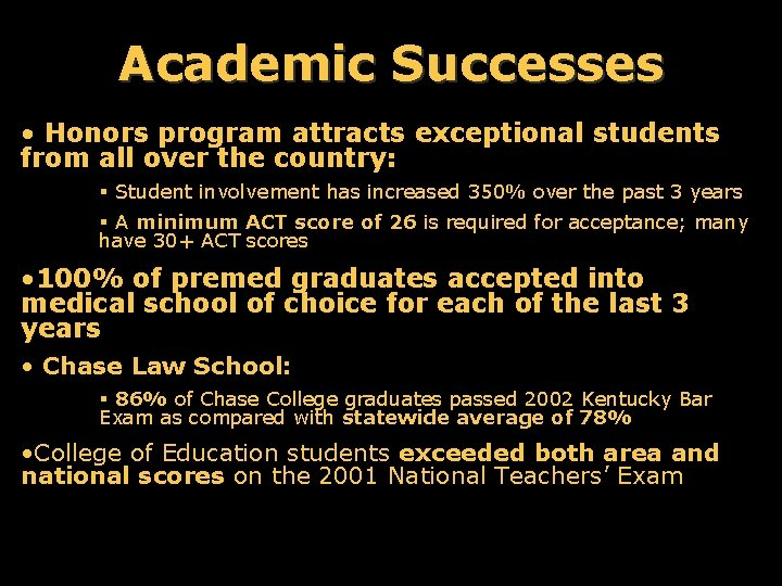 Academic Successes • Honors program attracts exceptional students from all over the country: §