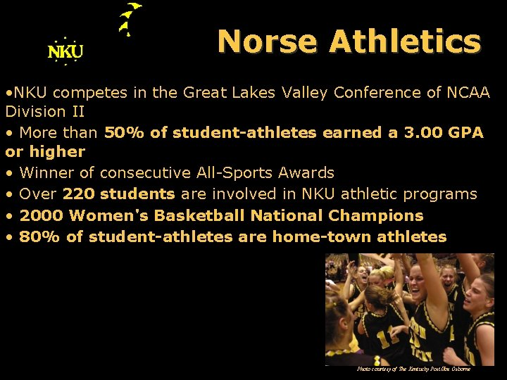 Norse Athletics • NKU competes in the Great Lakes Valley Conference of NCAA Division