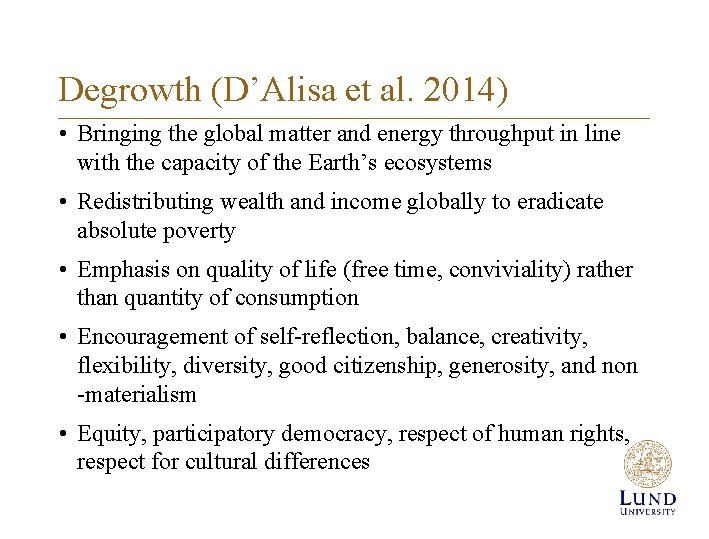 Degrowth (D'Alisa et al. 2014) • Bringing the global matter and energy throughput in