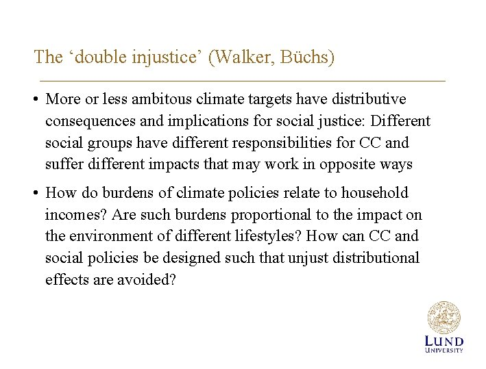 The 'double injustice' (Walker, Büchs) • More or less ambitous climate targets have distributive